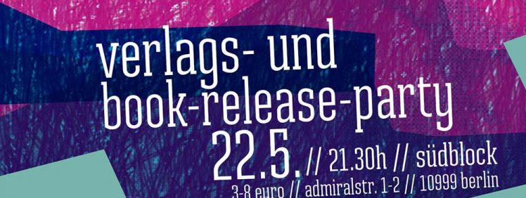 verlags- und book-release-party am 22.5. in berlin