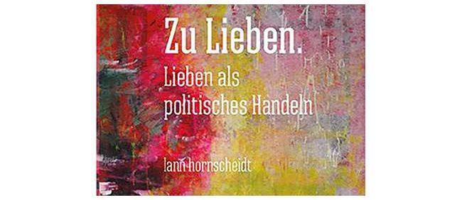 """Lesung & Workshop zu """"zu lieben"""""""