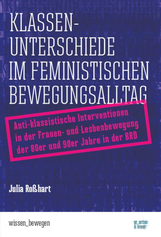 julia roßhart, klassenunterschiede im feministischen bewegungsalltag