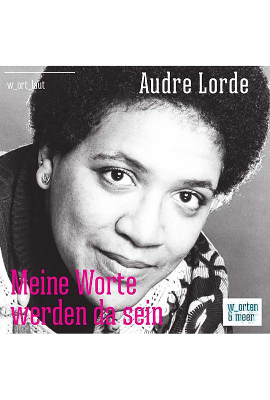 Audre Lorde - Meine Worte werden da sein