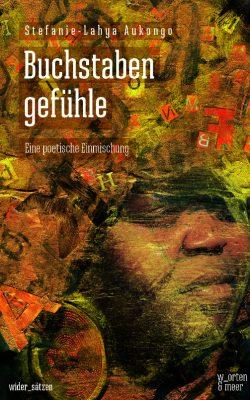 Stefanie-Lahya Aukongo – Buchstabengefühle