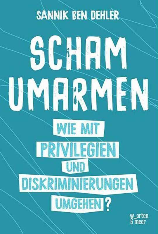 Sannik Ben Dehler - Scham umarmen