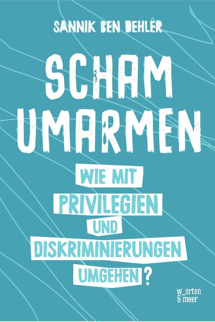Buchcover: Sannik Ben Dehler – Scham umarmen