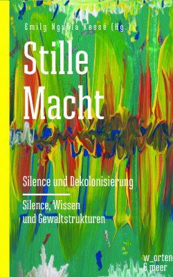Buchcover: Emily Ngubia Kessé - Stille Macht. Silence und Dekolonisierung