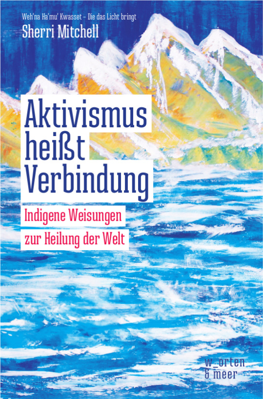 Buchcover: Sherri Mitchell - Aktivismus heißt Verbindung