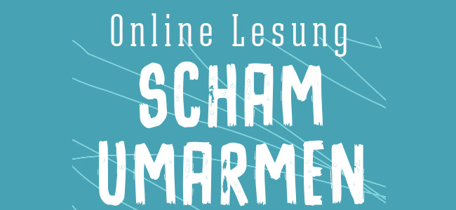 Scham umarmen Sannik Ben Dehler Online Lesung