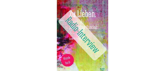 news cover zu lieben radio-interview 650x300 20200916