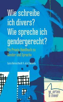 Buchcover: Lann Hornscheidt & Ja'n Sammla – Wie schreibe ich divers? Wie spreche ich gendergerecht?