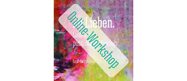 news cover zu lieben online-workshop 650x300 20201002